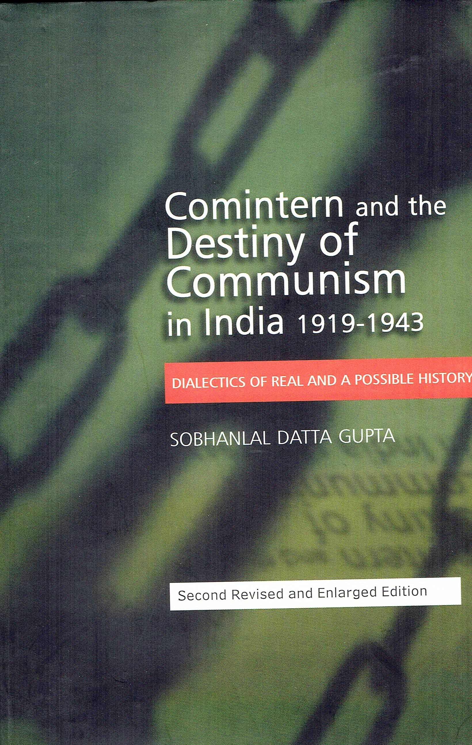 Comintern and the Destiny of Communism in India 1919-1943