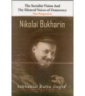 The Socialist Vision and the Silenced Voices of Democracy- New Perspectives- Nikolai Bukharin