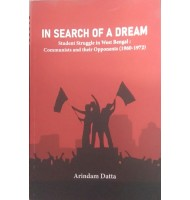 In Search Of A Dream- Student struggle In West Bengal: Communists And Their Opponents(1960-1972)